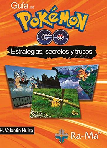 9788499646701: GUIA DE POKEMON GO. ESTRATEGIAS, SECRETOS Y TRUCOS