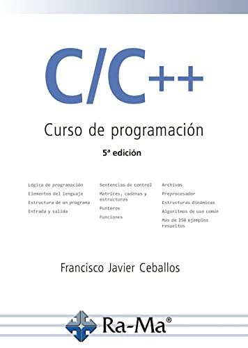 C/C++. CURSO DE PROGRAMACIÓN. 5ª EDICIÓN: CEBALLOS SIERRA, FCO.