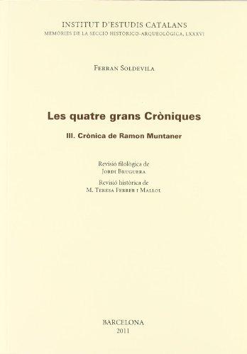 9788499650357: Les Quatre grans Cròniques: Volum: 3 : Crònica de Ramon Muntaner (Memòries de la Secció Històrico-Arqueològica)