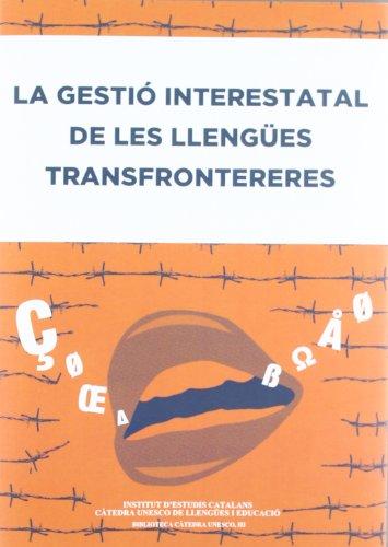 9788499650739: La Gestió interestatal de les llengües transfrontereres (Biblioteca Càtedra UNESCO)