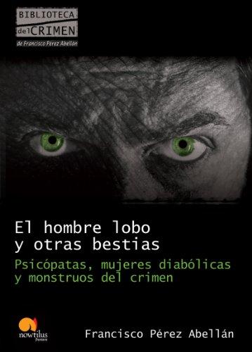 9788499670089: El hombre lobo y otras bestias (Biblioteca del crimen)