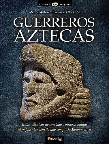 9788499670362: Guerreros aztecas (Historia Incognita / Unknown History) (Spanish Edition)