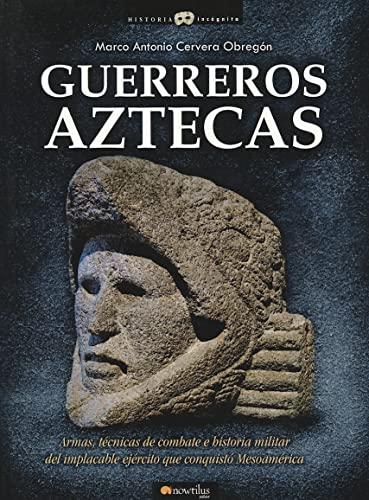 9788499670379: Guerreros Aztecas (Spanish Edition)