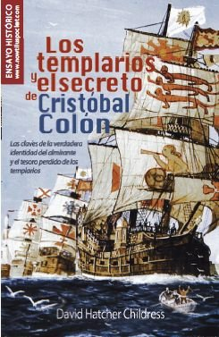 Los templarios y el secreto de Cristobal Colon / The Templars and the secret of Christopher Columbus: Las claves de la verdadera identidad del ... Templars (Nowtilus Pocket) (Spanish Edition) (9788499670522) by David Hatcher Childress