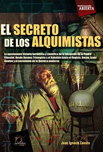 9788499670577: El secreto de los alquimistas (Investigacion abierta) (Spanish Edition)