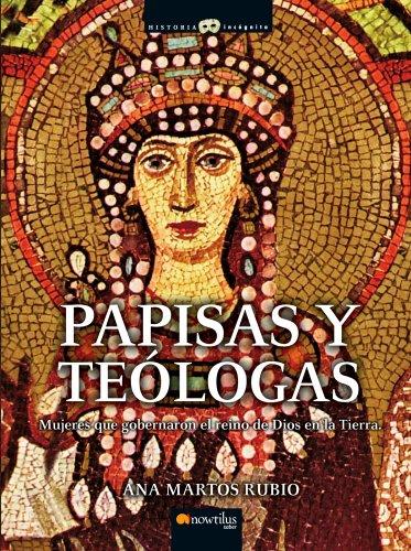 9788499670744: Papisas y Teólogas (Historia Incógnita)