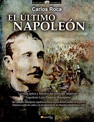 9788499671635: El último Napoleón (Historia Incógnita)
