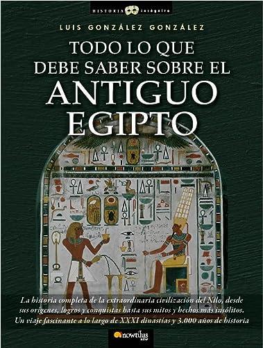 9788499671772: Todo lo que debe saber sobre el Egipto antiguo (Historia Incognita / Unknown History) (Spanish Edition)
