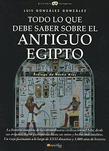 9788499671789: Todo lo que debe saber sobre el Antiguo Egipto (Historia Incognita) (Spanish Edition)