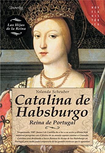 Catalina de Habsburgo: Scheuber, Yolanda