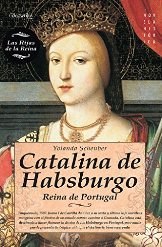 Catalina de Habsburgo (Spanish Edition): Yolanda Scheuber