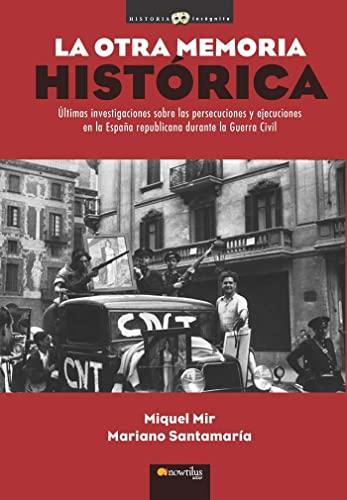 9788499672533: La otra memoria histórica (Historia Incógnita)