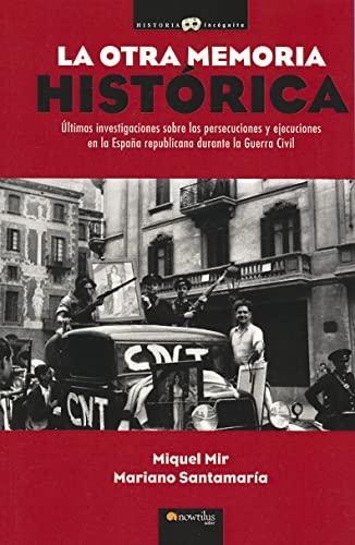 9788499672540: La otra memoria histórica (Historia Incógnita)