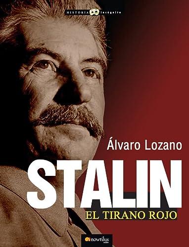 9788499673226: Stalin, el tirano rojo (Historia Incógnita)