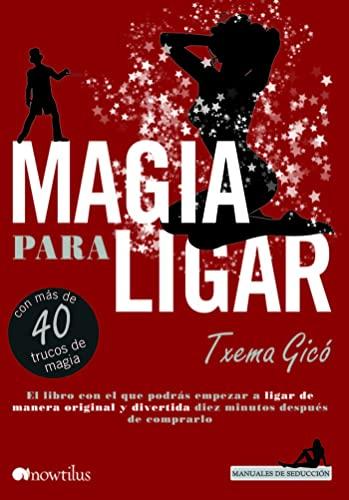 9788499673585: Magia para ligar (Manuales de seducción)
