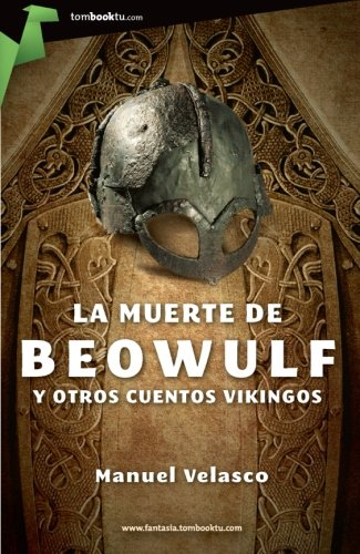9788499674247: La muerte de Beowulf: y otros cuentos vikingos (Tombooktu Fantasía)