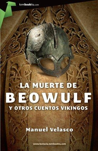 9788499674247: La muerte de Beowulf y otros cuentos vikingos (Tombooktu Fantasia) (Spanish Edition)