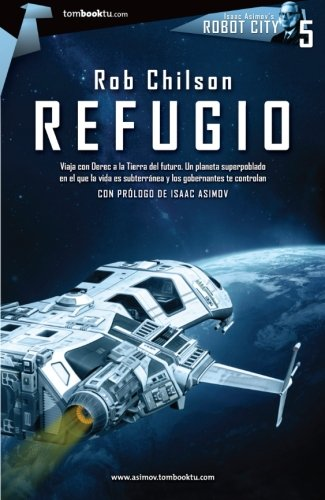 Refugio (Tombooktu asimov) (Spanish Edition) (8499674496) by Chilson, Rob