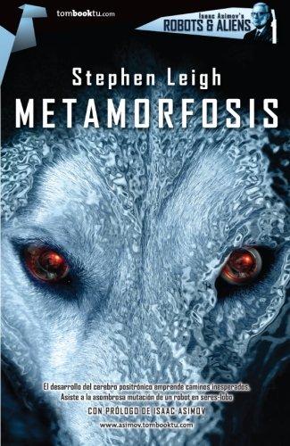 Metamorfosis (Tombooktu asimov) (Spanish Edition): Stephen Leigh