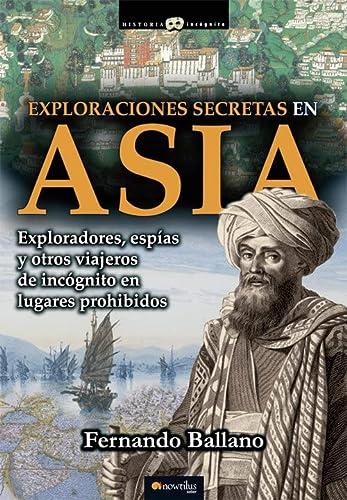 9788499674957: Exploraciones secretas en Asia (Historia Incognita) (Spanish Edition)