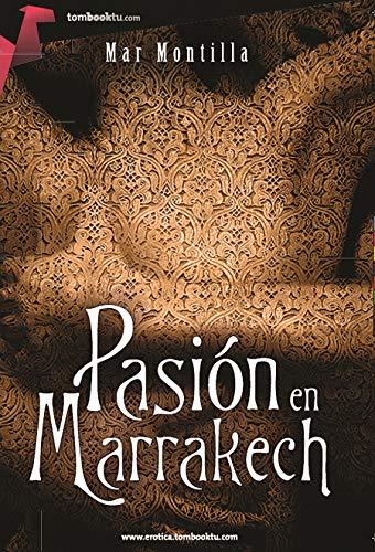 Pasión en Marrakech (Tombooktu Erotica): Montilla, Mar