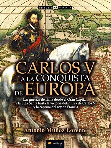 9788499675879: Carlos V a la conquista de Europa (Historia Incognita)