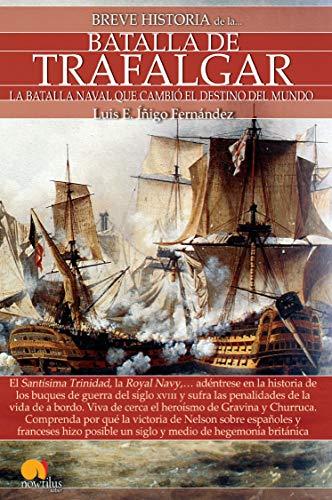 Breve historia de la Batalla de Trafalgar (Spanish Edition): ��igo Fern�ndez, Luis E.