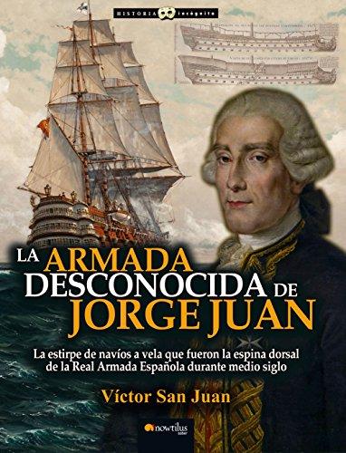 9788499677019: La armada desconocida de Jorge Juan