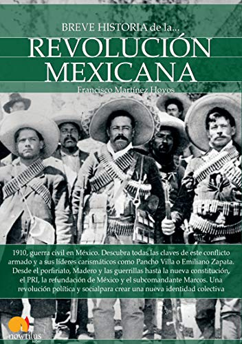 Breve Historia de La Revolucion Mexicana: Francisco Martinez Hoyos
