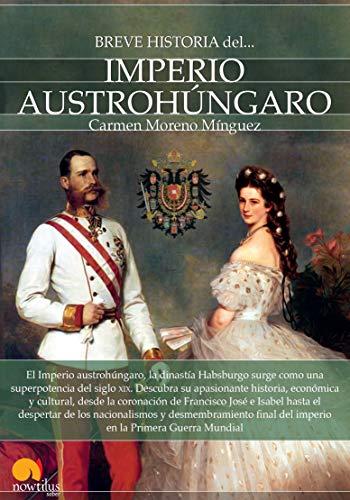 9788499677118: Breve historia del Imperio Austrohúngaro (Spanish Edition)