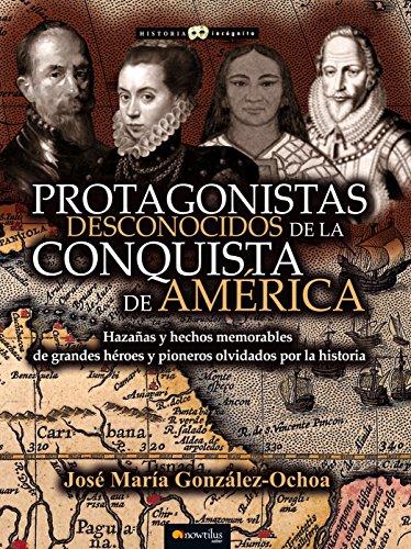 9788499677330: Protagonistas desconocidos de la conquista de América