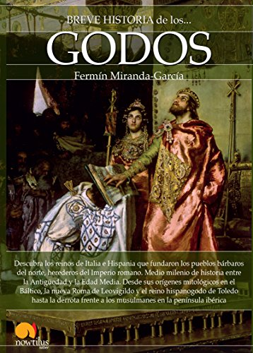 Breve historia de los godos (Paperback): Fermin Miranda-Garcia