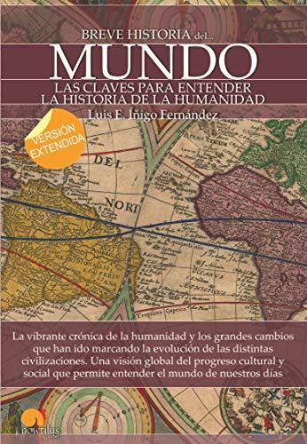 Breve Historia del Mundo. (Version Extendida): Luis E. Inigo Fernandez