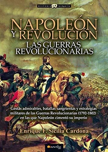 9788499678092: Napoleón y revolución: las Guerras revolucionarias (Historia Incógnita)