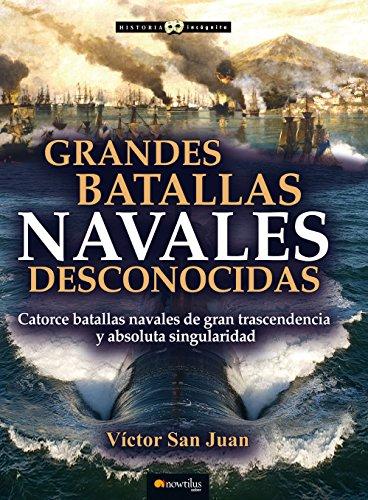 9788499678214: Grandes batallas navales desconocidas (Historia Incógnita)