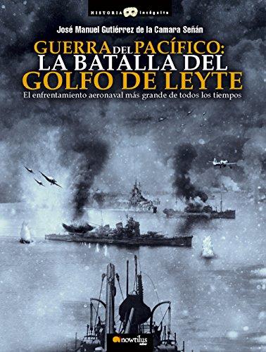 9788499678238: Guerra del Pacífico: la Batalla del Golfo de Leyte (Historia Incógnita)
