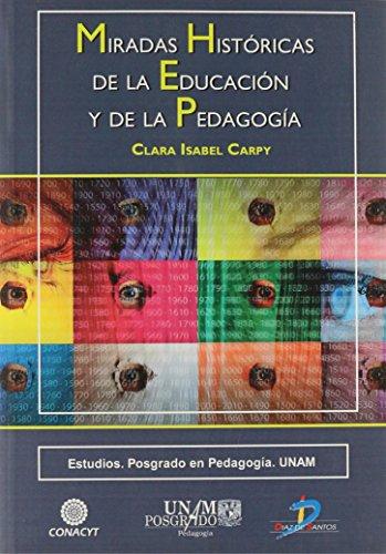 9788499690025: MIRADAS HISTORICAS DE LA EDUCACION Y DE LA PEDAGOGIA