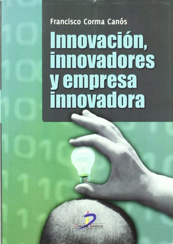 9788499690070: Innovacion, Innovadores y Empresa Innovadora