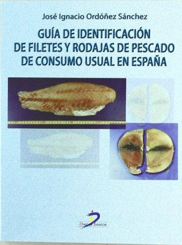 9788499690308: Guía de identificación de filetes y rodajas de pescado de consumo usual en España