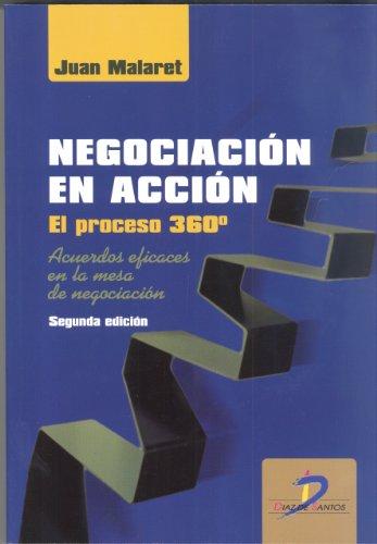 9788499690315: Negociación en acción. Proceso 360º.: Acuerdos eficaces en la mesa de negociación