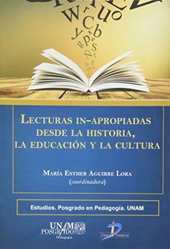 9788499696409: LECTURAS INAPROPIADAS DESDE LA HISTORIA LA EDUCACION Y LA CULTURA