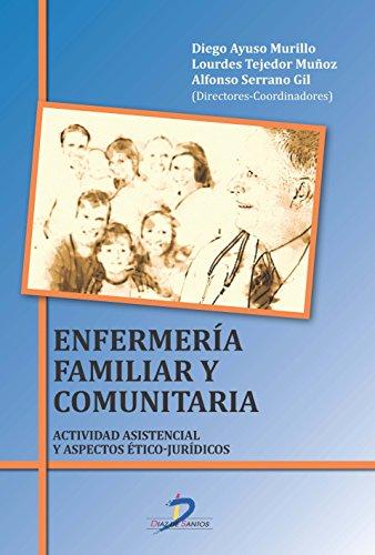 9788499699264: Enfermeria familiar y comunitaria: Actividad asistencial y aspectos Ético-Jurídicos [Feb 12, 2015] Ayuso Murillo, Diego; Tejedor Muñoz, Lourdes and Serrano Gil, Alfonso