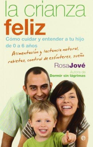 9788499700649: La crianza feliz: cómo cuidar y entender a tu hijo de 0 a 6 años (Bolsillo (la Esfera))