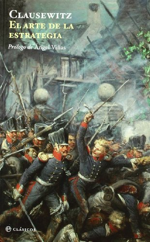 El arte de la estrategia / On War (Spanish Edition) (9788499700717) by Clausewitz, Carl Von