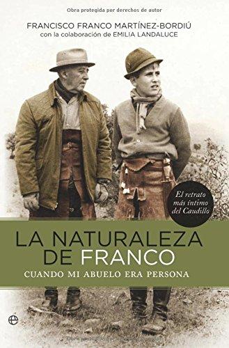 9788499700793: La naturaleza de Franco / The nature of Franco: Cuando mi abuelo era persona / When My Grandfather Was a Person (Spanish Edition)