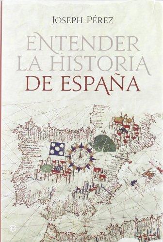 9788499701035: Entender La Historia De España - Reedición (Historia Divulgativa)