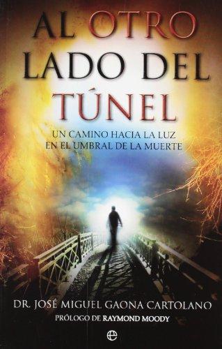 Al otro lado del túnel : un: Gaona, José Miguel