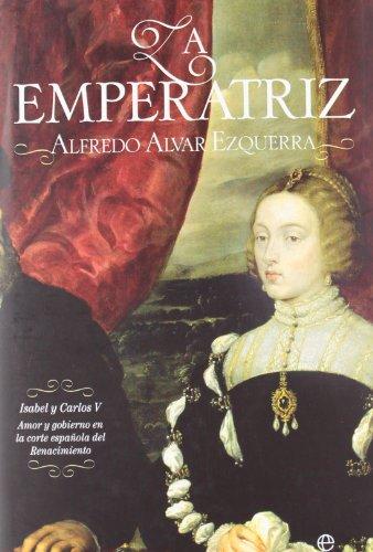 9788499702766: Emperatriz, la (Historia (la Esfera))