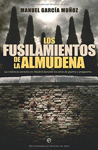 9788499702933: Fusilamientos de la almudena, los (Historia Del Siglo Xx)