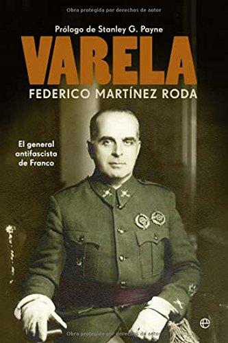 9788499703008: Varela - el general antifascista de Franco (Historia Del Siglo Xx)